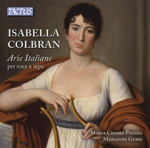 Isabella Colbran: Italian Arias for Voice and Harp