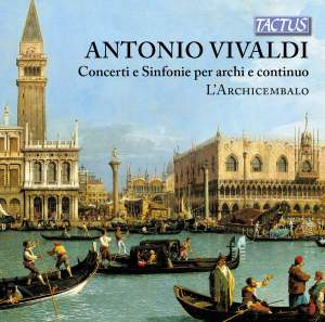 Vivaldi: Concerti and Sinfonie for strings and continuo