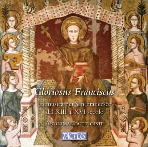 Gloriosus Franciscus: thirteenth to sixteenth-century music for St Francis