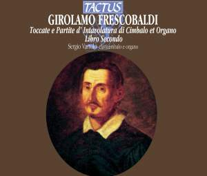 Frescobaldi: Toccate e partite d'intavolatura di cimbalo et organo, libro secondo