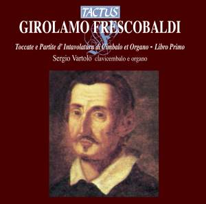 Frescobaldi: Toccate e partite d'intavolatura di cimbalo et organo, libro primo