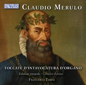 Claudio Merulo: Organ Music Complete Edition
