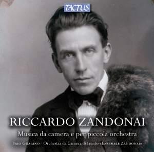 Riccardo Zandonai: Musica da camera e per piccola orchestra