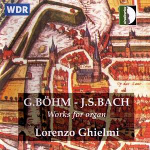 Böhm & Bach: Works for Organ