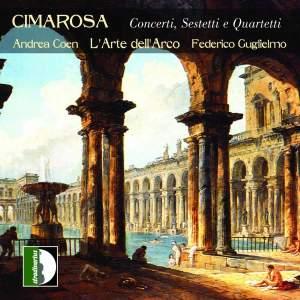Domenico Cimarosa: Concertos, Sextets & Quartets