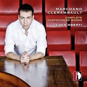 Marchand, Clerambault: Complete Harpsichord Works