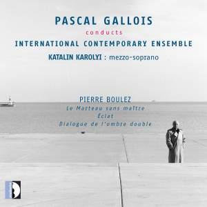 Boulez: Le marteau sans maître, Éclat & Dialogue de l'ombre double