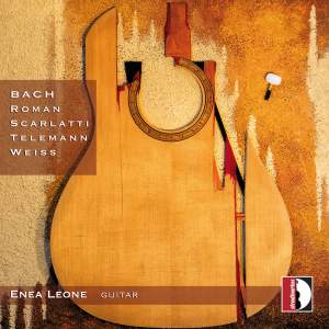 Bach, Roman, Scarlatti, Telemann & Weiss: Works Arranged for Guitar