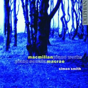 James MacMillan and Stuart MacRae: Piano Works