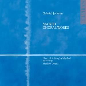 Gabriel Jackson: Sacred Choral Works I