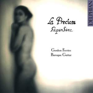 La Preciosa - The Guitar Music of Gaspar Sanz