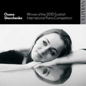 Oxana Shevchenko: Winner of the 2010 Scottish International Piano Competition