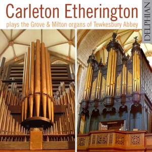 Carleton Etherington plays The Grove & Milton Organs of Tewkesbury Abbey