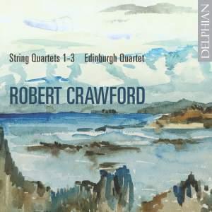 Robert Crawford: String Quartets Nos. 1-3