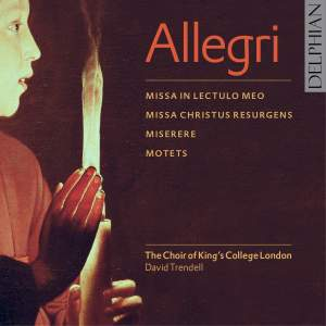 Allegri: Motets, Miserere, Missa In lectulo meo & Missa Christus resurgens