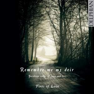 Remember me my deir: Jacobean songs of love and loss Product Image