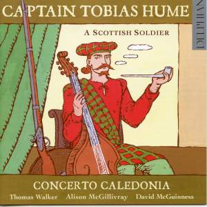 Captain Tobias Hume: A Scottish Soldier