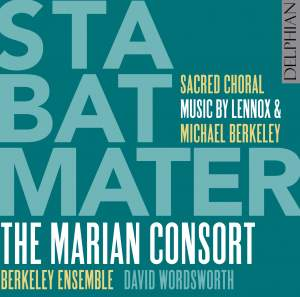Stabat Mater: Sacred Choral Music by Lennox and Michael Berkeley Product Image