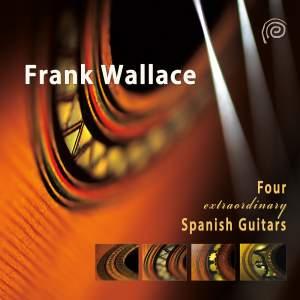 Frank Wallace: 4 Extraordinary Spanish Guitars