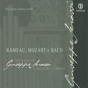 Rameau, Mozart & Bach: Agli organi di Giuseppe Serassi Product Image