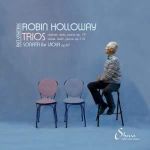 Robin Holloway: Trios & Viola Sonata