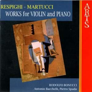 Respighi & Martucci: Works for Violin & Piano