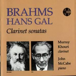 Brahms & Hans Gal: Clarinet Sonatas
