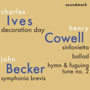 Charles Ives, Henry Cowell and John Becker Premiere Recordings
