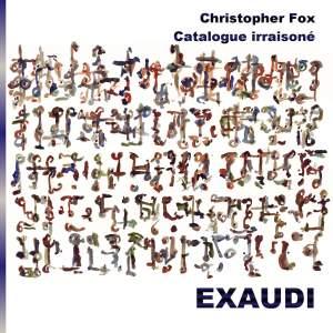 Christopher Fox - Catalogue irraisoné