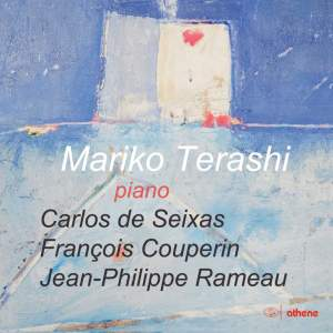 Seixas, Couperin & Rameau: Keyboard Works
