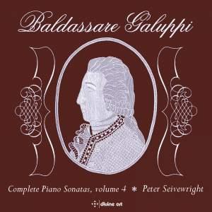 Baldassare Galuppi: Complete Piano Sonatas, Vol. 4