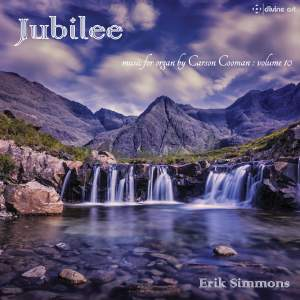 Jubilee: Music For Organ by Carson Cooman: Vol. 10