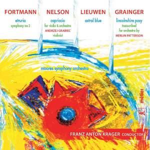 Fortmann, Nelson, Lieuwen & Grainger: Orchestral Works