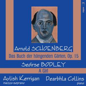 Schoenberg: Das Buch der hängenden Gärten&#x3B; Bodley: A Girl
