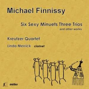 Finnissy: Six Sexy Minuets Three Trios