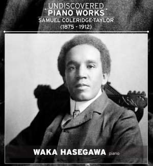 Coleridge-Taylor: Undiscovered Piano Works