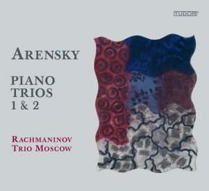 Arensky: Piano Trios Nos. 1 & 2