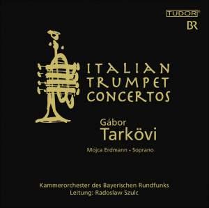 Italian Trumpet Concertos & Arias for Trumpet and Soprano