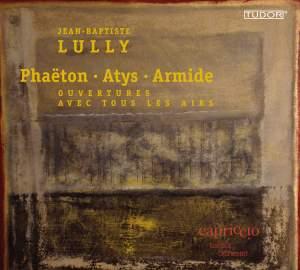 Lully: Phaëton, Atys & Armide