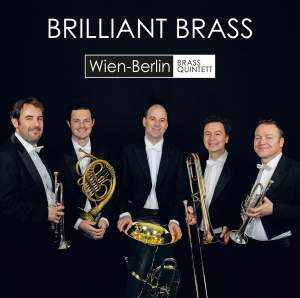 Brilliant Brass: Wien-Berlin Brass Quintett