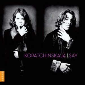 Kopatchinskaja & Fazil Say - Violin Sonatas Product Image