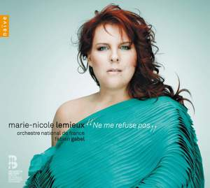Ne me refuse pas: French Opera Arias