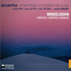 Mendelssohn: Christus & Cantates Chorales
