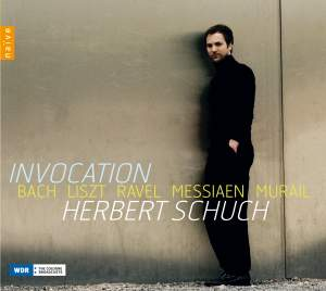 Invocation: Bach • Liszt • Ravel • Messiaen • Murail