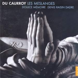 Du Caurroy - Les Meslanges