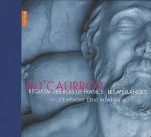 Du Caurroy - Requiem for the Kings of France & Les Meslanges