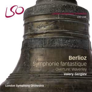 Berlioz: Symphonie fantastique & Waverley Overture