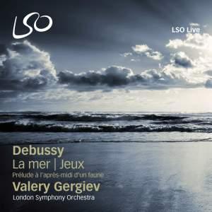 Debussy: La Mer, Jeux & Prélude à l'après-midi d'un faune