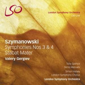 Szymanowski: Symphonies Nos 3 & 4 & Stabat Mater