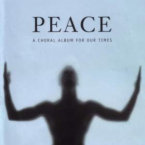 Peace - A Choral Album for our Times